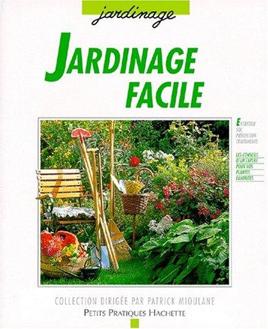 Jardinage facile : Guide pratique d'entretien des arbustes et arbres d'ornement, des fleurs et des plantes à bulbes.
