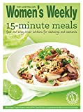 15-Minute Meals: Quick and tasty triple-tested recipe ideas for fast but delicious dishes (The Australian Women's Weekly Essentials) by N a (2013-02-25)
