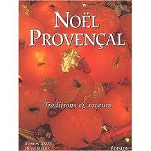 Noël provençal. Traditions et saveurs : Nouvé prouvençau. Tradicioun e sabour