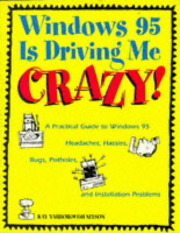 WINDOWS95 DRIVING ME CRAZY: PRACTCL GD WIN95