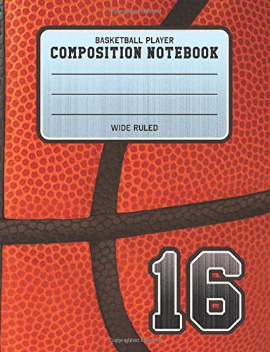 Basketball Player Composition Notebook 16: Basketball Team Jersey Number Wide Ruled Composition Book for Student Athletes & Sports Fans por Adventures In Writing Co