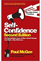 [ SELF-CONFIDENCE THE REMARKABLE TRUTH OF WHY A SMALL CHANGE CAN MAKE A BIG DIFFERENCE ] By McGee, Paul ( AUTHOR ) Dec-2011[ Paperback ] Paperback