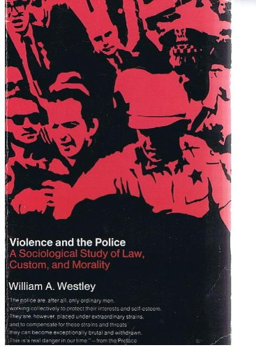 Violence and the Police: A Sociological Study of Law, Custom and Morality
