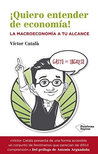 ¡Quiero entender de economía! (Empresa) por Victor Català Ferrer