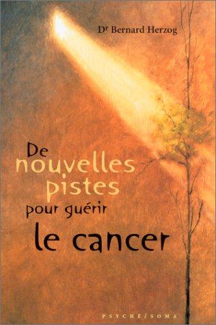 De nouvelles pistes pour guérir le cancer