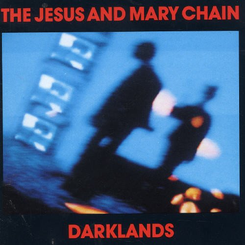 The Jesus And Mary Chain: Darklands (Audio CD)
