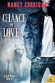 Chance on Love (Kagan Wolves) by [Corrigan, Nancy]