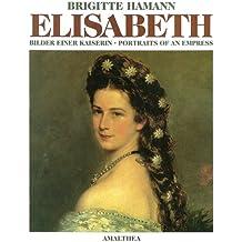 Elisabeth: Bilder einer Kaiserin
