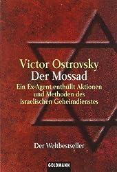 Der Mossad. Ein Ex-Agent enthüllt Aktionen und Methoden des israelischen Geheimdienstes.