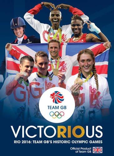 Team GB Victorious: Rio 2016 - Team GB's Greatest Olympics por Press Association Sport