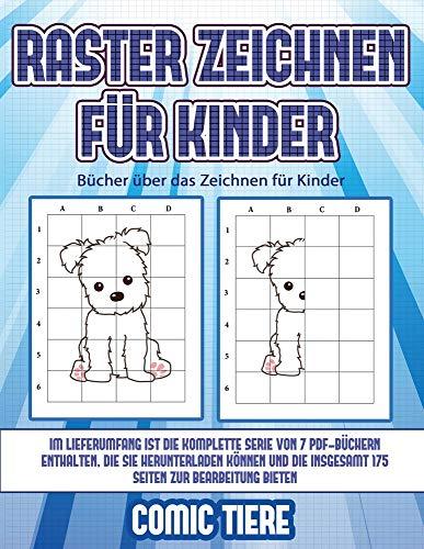 Bücher über das Zeichnen für Kinder (Raster zeichnen für Kinder - Comic Tiere): Dieses Buch bringt Kindern bei, wie man Comic-Tiere mit Hilfe von Rastern zeichnet