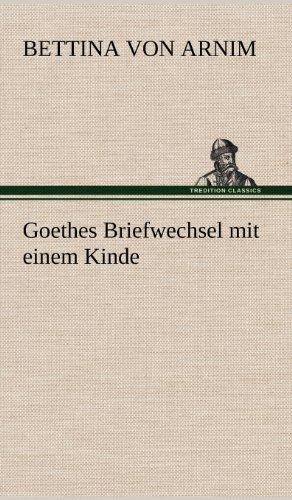 Goethes Briefwechsel mit einem Kinde por Bettina von Arnim