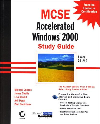 MCSE: Accelerated Windows 2000 Study Guide (MCSE study guide) por Michael Chacon