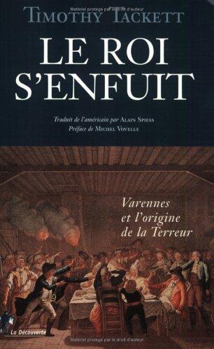 Le roi s'enfuit : Varennes et l'origine de la Terreur