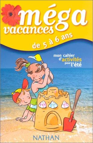 Mon cahier d'activités pour l'été. 5-6 ans par Françoise Kretz-Idas