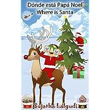 Navidad infantil: Dónde está Papá Noel. Where is Santa: Edición Bilingüe (Español/Ingles),Navidad libros,Libro Navidad infantiles,Libro Navidad para niños, ... (Libros infantiles: Edición bilingüe nº 25)