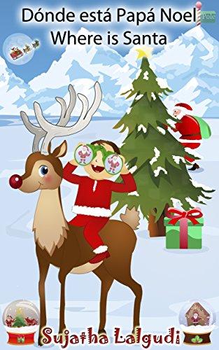 Navidad infantil: Dónde está Papá Noel. Where is Santa: Edición Bilingüe (Español/Ingles),Navidad libros,Libro Navidad infantiles,Libro Navidad para niños, ... Edición bilingüe nº 25) (Spanish Edition)