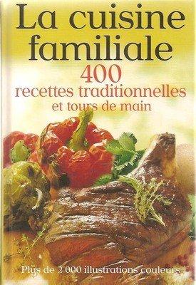 Cuisine familiale (la) 400 recettes tradit.