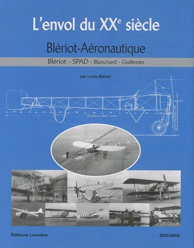 Descargar Libro L'envol du XXe siècle : Blériot Aéronautique - Blériot, SPAD, Blanchard, Guillemin de Louis Blériot