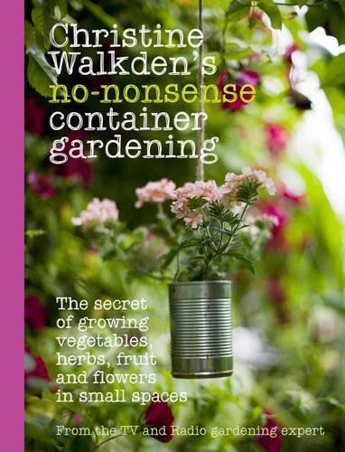 christine-walkdens-no-nonsense-container-gardening