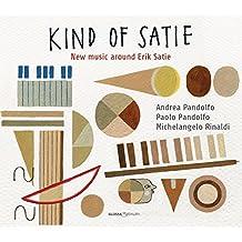 Satie: Kind of Satie - Neue Musik um Satie
