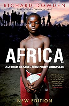 Africa: Altered States, Ordinary Miracles by [Dowden, Richard]