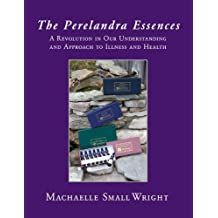 The Perelandra Essences by Machaelle Small Wright (2011-08-10)
