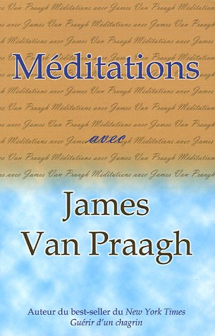 Méditations avec James Van Praagh par James Van Praagh
