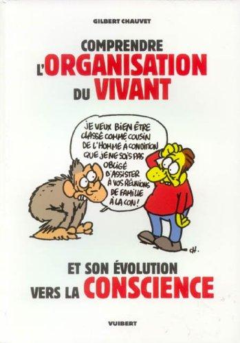 Comprendre l'organisation du vivant et son évolution vers la conscience