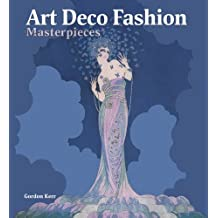 100 Art Deco Fashion Masterpieces (Masterpieces in Art) by Gordon Kerr (2012-04-01)