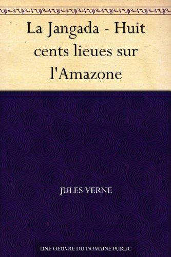 Couverture du livre La Jangada - Huit cents lieues sur l'Amazone
