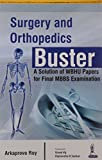 Surgery And Orthopedics Buster A Solutions Of Wbhu Papers For Final Mbbs Examination