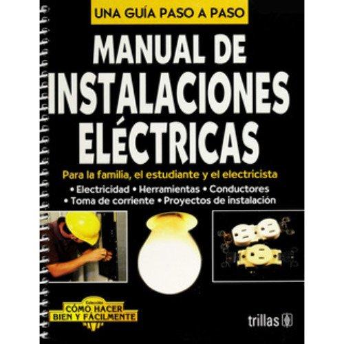 Instalaciones Electricas/How to Make Electrical Installations por Luis Lesur