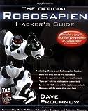 The Official Robosapien Hacker's Guide