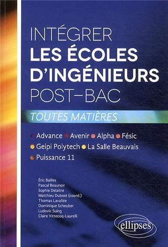 Intgrer les coles d'Ingnieurs Post-Bac Toutes Matires Advance Avenir Alpha Fsic Geipi Polytech La Salle Beauvais Puissance 11