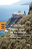 Parce que tu es tiède...: Entretiens avec un moine du Mont Athos