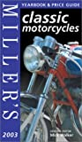 Miller's Classic Motorcycles Yearbook and Price Guide 2003/4 (Miller's classic motorcycles yearbook & price guide)