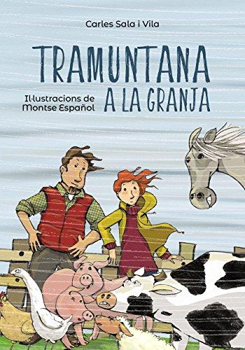 Tramuntana i a la granja (Llibres Infantils I Juvenils - Pluja De Llibres +6) (Catalan Edition) por Carles Sala Vila