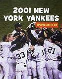 2001 New York Yankees (21st Century Skills Library: Sports Unite Us)