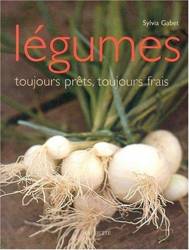 Les Légumes, toujours prêts, toujours frais par S. Gabet