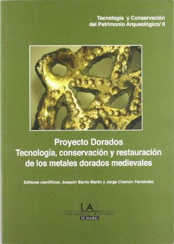 Proyecto Dorados - Tecnologia, Conservacion Y Restauracion De Los por Joaquin Barrio Martin