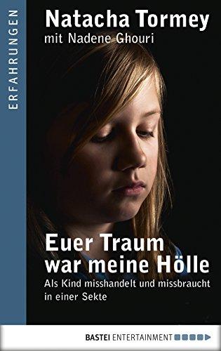 Hölle: Als Kind misshandelt und missbraucht in einer Sekte ()