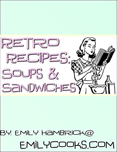 Retro Recipes: Soups and Sandwiches (English Edition)