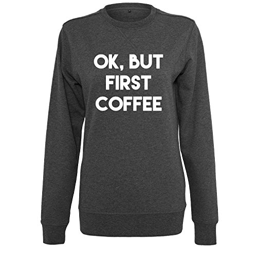 ok but first coffee Damen Sweatshirt Sweater U-Ausschnitt Sport Fitness mit Motiv - Neu XS - XL (87-S B25-DGrau-M) (Leinen-strickjacke Kaschmir)
