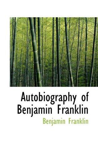 Autobiography of Benjamin Franklin (Unabridged Classics)