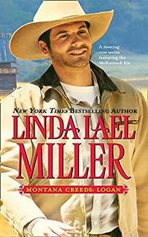 Montana Creeds: Logan (The Montana Creeds, Book 1) by [Miller, Linda Lael]
