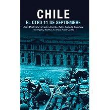 Chile: El Otro 11 de Septiembre: Una antología acerca del golpe de estado en 1973: Una Antologia Del Golpe De Estado En 1973 (Ocean Sur)