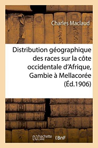 Étude sur la distribution géographique des races, côte occidentale d'Afrique, Gambie, Mellacorée par Maclaud