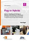 Plug-In Hybrids: Studie zur Abschätzung des Potentials zur Reduktion der CO2-Emissionen im PKW-Verkehr bei verstärkter Nutzung von elektrischen Antrieben im Zusammenhang mit Plug-in Hybrid Fahrzeugen