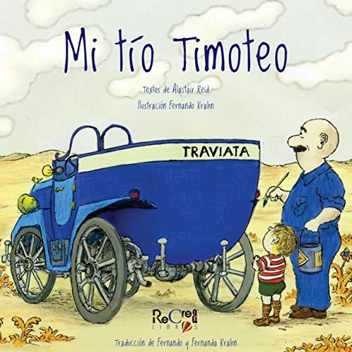 Mi tío Timoteo (Spanish Edition) (Libros De Construccion Para Ninos)